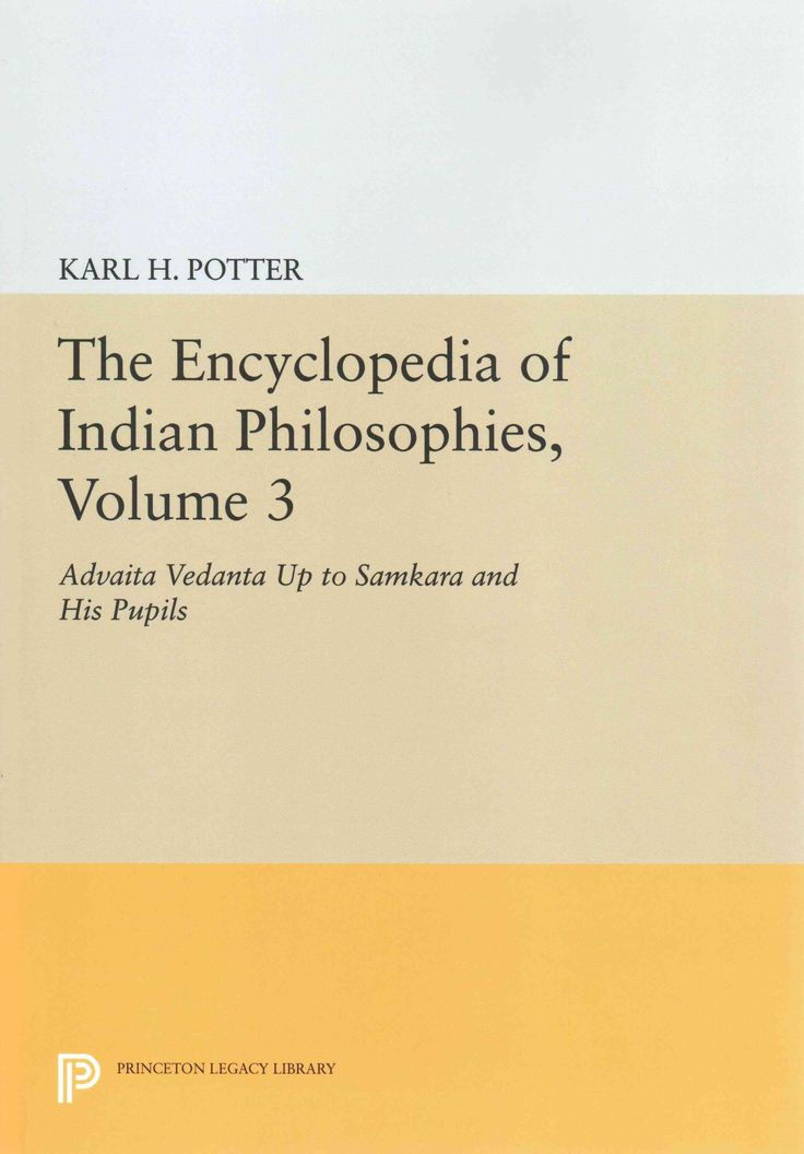 The Encyclopedia of Indian Philosophies: Advaita Vedanta Up to Samkara and His Pupils