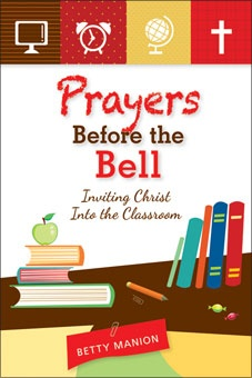 Prayers Before the Bell: Inviting Christ Into the Classroom by Betty Manion. Offers catechists, teachers, and parents more than 250 original prayers to guide students through the school year and liturgical calendar as well as special occasions. Each week's theme is reinforced with a discussion question, Scripture passage, and 5 daily prayers that support students as they grow in their relationship with God. To see sample pages, go to www.liguori.org/....