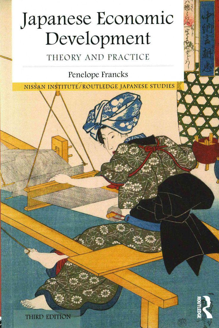 Japanese Economic Development: Theory and Practice