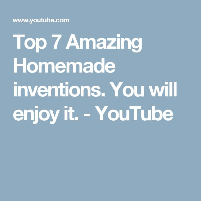 Top 7 Amazing Homemade inventions. You will enjoy it. - YouTube