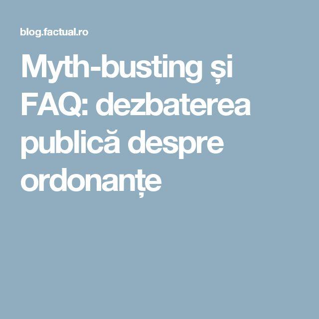 Myth-busting și FAQ: dezbaterea publică despre ordonanțe