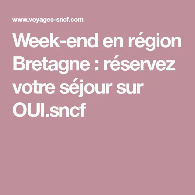 Week-end en région Bretagne : réservez votre séjour sur OUI.sncf