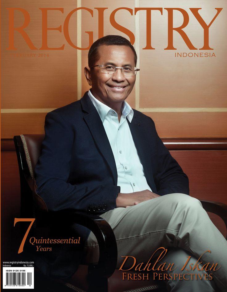 #Registry e Magazine  February 2014 Edition #Photographer : Registry Indonesia  #Socialite : MR. Dahlan Iskan (Fresh Perspectives) #RegistryE #Profile