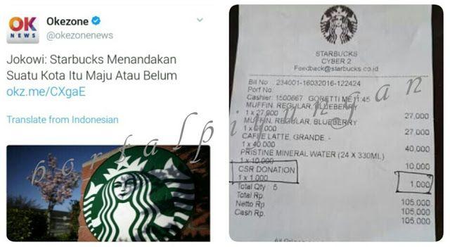 """Starbucks Pujian Jokowi dan Rahasia di Balik Struk Pembayaran  [portalpiyungan.info]Pujian Jokowi untuk waralaba peracik kopi asal Amerika Starbucks yang dinilainya menjadi salah satu indikator majunya sebuah kota menuai reaksi keras publik. Saya hari ini merasa terhina sebagai warga negara kenapa Starbukcs harus menjadi ikon maju dan tidaknya sebuah kota dan bukan pasar tradisional yang notabene diisi dan dikunjungi oleh warga Indonesia yang semakin hari semakin merasakan sulitnya hidup?""""…"""