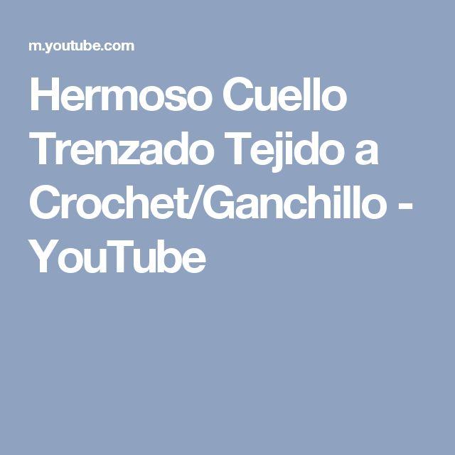 Hermoso Cuello Trenzado Tejido a Crochet/Ganchillo - YouTube