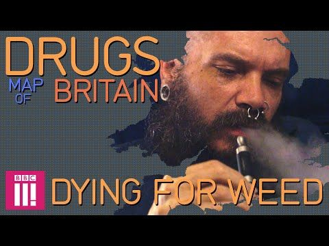 Dying for Weed | Drugs Map of Britain - YouTube