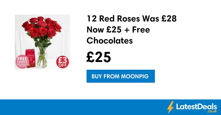 12 Red Roses Was £28 Now £25 + Free Chocolates, £25 at Moonpig
