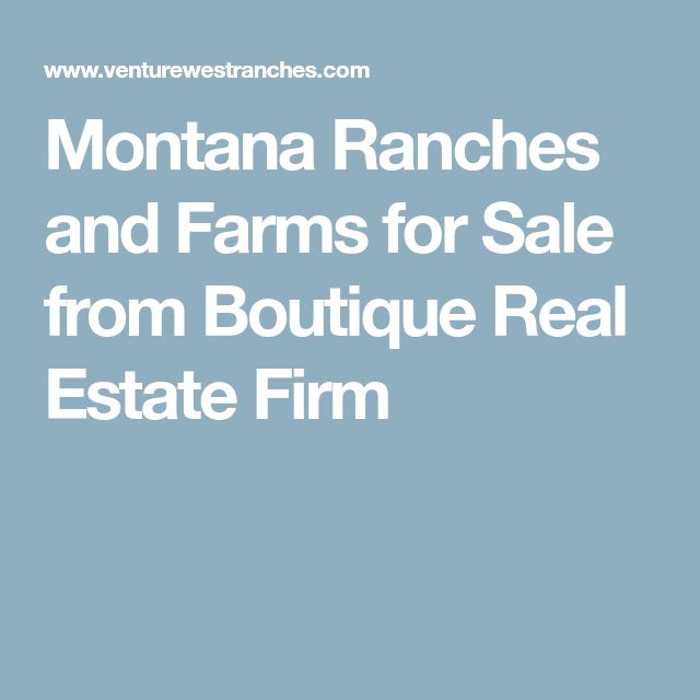 Montana Ranches and Farms for Sale from Boutique Real Estate Firm