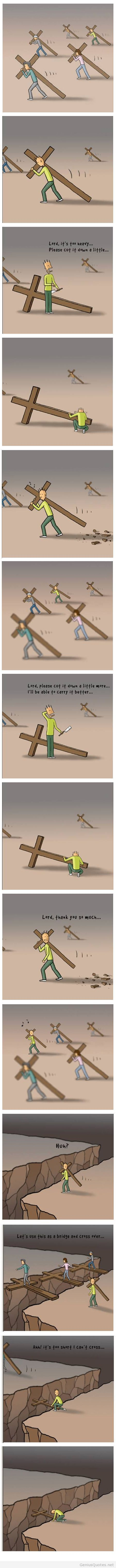 Sometimes we complain about the cross we bear