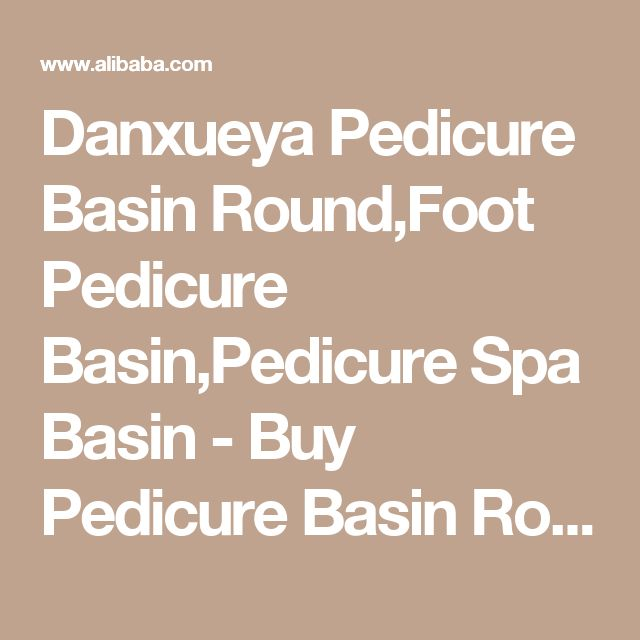 Danxueya Pedicure Basin Round,Foot Pedicure Basin,Pedicure Spa Basin - Buy Pedicure Basin Round,Foot Pedicure Basin,Pedicure Spa Basin Product on Alibaba.com