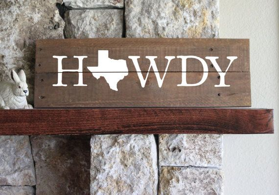 Hey, I found this really awesome Etsy listing at https://www.etsy.com/listing/249612442/texas-howdy-reclaimed-wood-sign-texas