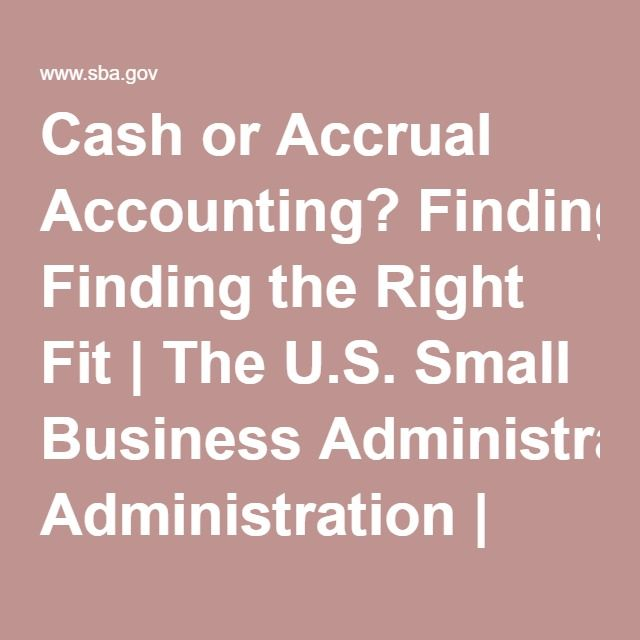 Cash or Accrual Accounting? Finding the Right Fit | The U.S. Small Business Administration | SBA.gov