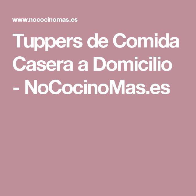 Tuppers de Comida Casera a Domicilio - NoCocinoMas.es