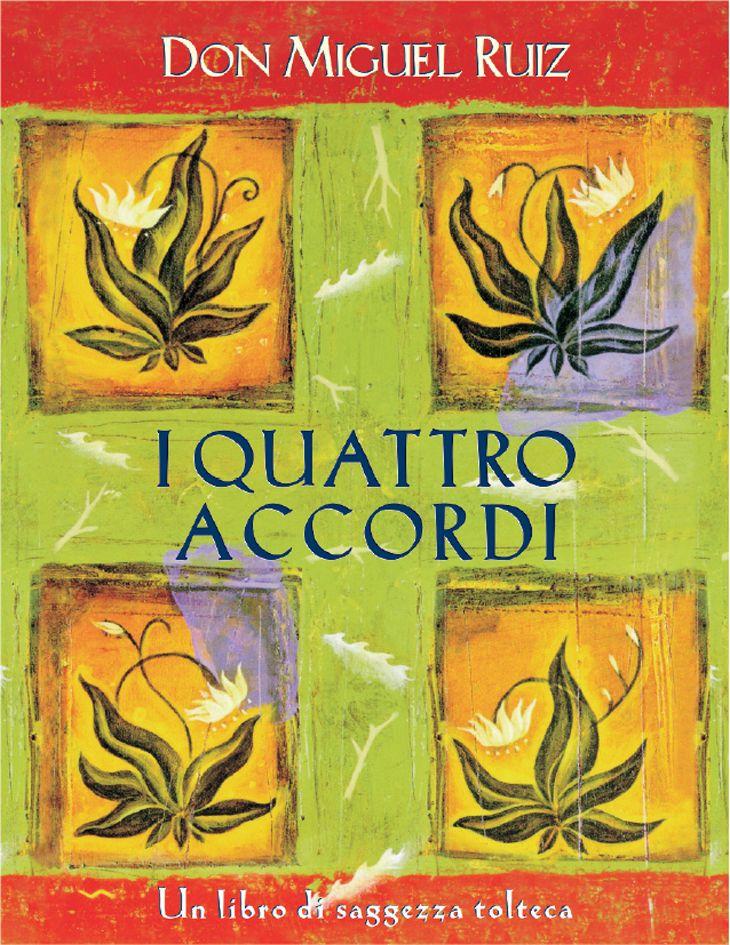 Don Miguel Ruiz - I quattro accordi. Un libro di saggezza tolteca