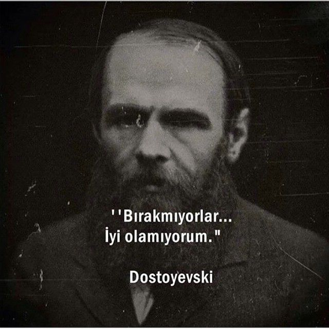 Bırakmıyorlar... iyi olamıyorum. - Dostoyevski / Yeraltından Notlar