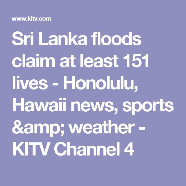 Sri Lanka floods claim at least 151 lives - Honolulu, Hawaii news, sports & weather - KITV Channel 4