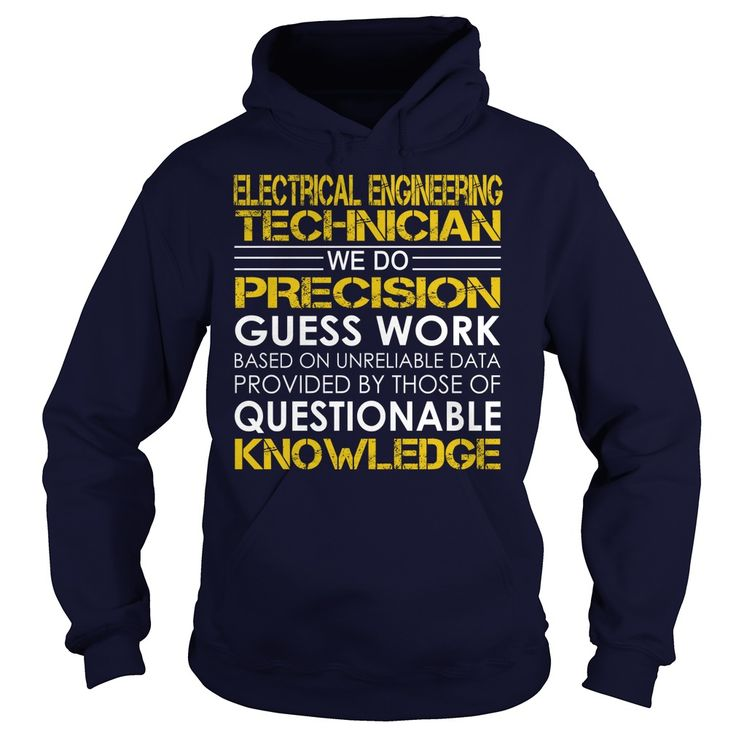 Electrical Engineering Technician We Do Precision Guess Work Knowledge T-Shirts, Hoodies. BUY IT NOW ==► https://www.sunfrog.com/Jobs/Electrical-Engineering-Technician--Job-Title-Navy-Blue-Hoodie.html?id=41382
