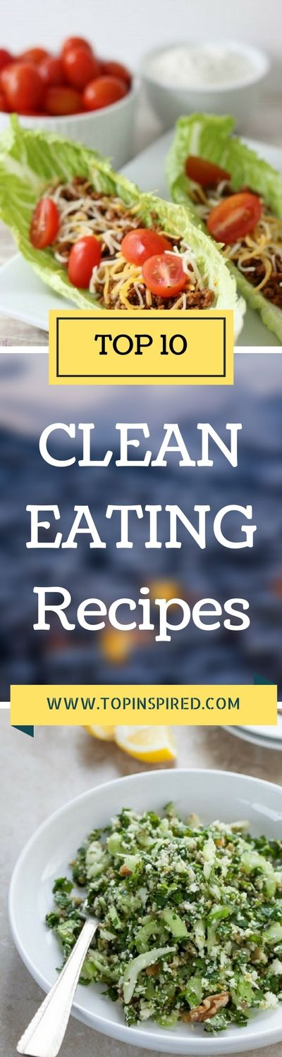 If you eat whole, healthy and fresh foods, your body, skin and soul will glow with health that gives you endless energy. Check out our list of TOP 10 clean eating recipes!