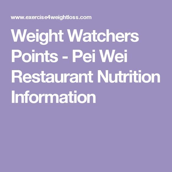 Weight Watchers Points - Pei Wei Restaurant Nutrition Information