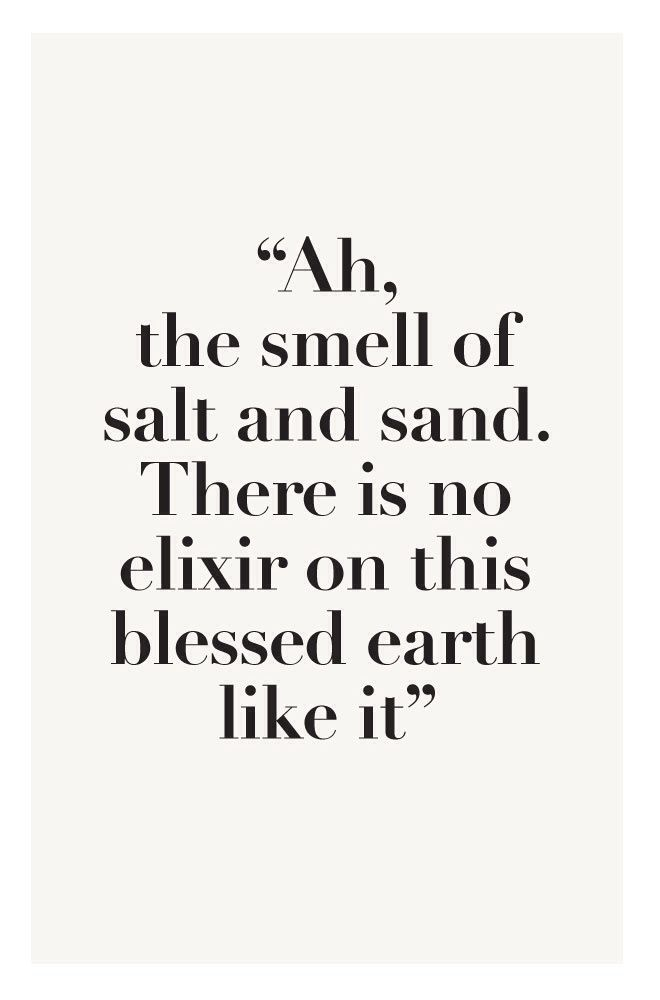 The smell of salt and sand... Hello Summer