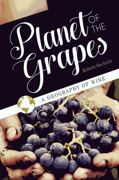 Planet of the Grapes: A Geography of