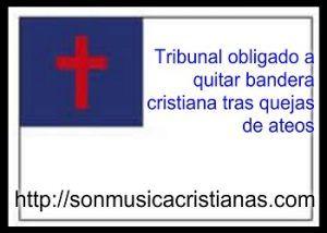 Tribunal obligado a quitar bandera cristiana tras quejas de ateos – Noticias Cristianas