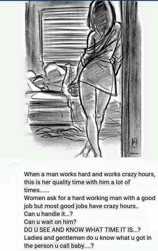 A hard working man will go the extra mile to provide not only necessity but also the special extras. Count yourself blessed if you have found a man like this!