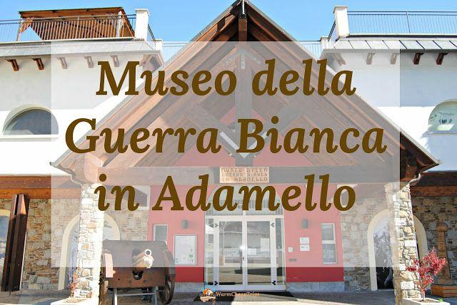 #WarFieldTrips Itinerari #GrandeGuerra, il Museo della Guerra Bianca in Adamello.