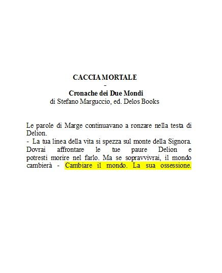 Cambiare il mondo. La sua ossessione. CACCIA MORTALE - CRONACHE DEI DUE MONDI, Stefano Marguccio, ed. Delos Books