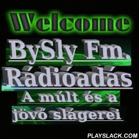 BySly Fm Online Radio  Android App - playslack.com ,  BySly Fm. & Online RádióDj.Elbandyka & Dj.Silvester Corben Online Zenei mix-ek,A múlt, és a jövő slágereivel.Változatos zenék, minden stílusban.A BySly Fm. : Dj.Elbandyka műsorvezető Dj.Silvester Corben műsorvezető,szolgáltatják a jobbnál jobb zenéket.A Rádiónk 2009-benAlakult,egyéni elgondolás alapján.A tulajdonosok :Dj.Elbandyka & Dj.Silvester Corben.A zenéket,a régitől,az újakig,csak a hallgatóink számára sugározzuk !Minden…