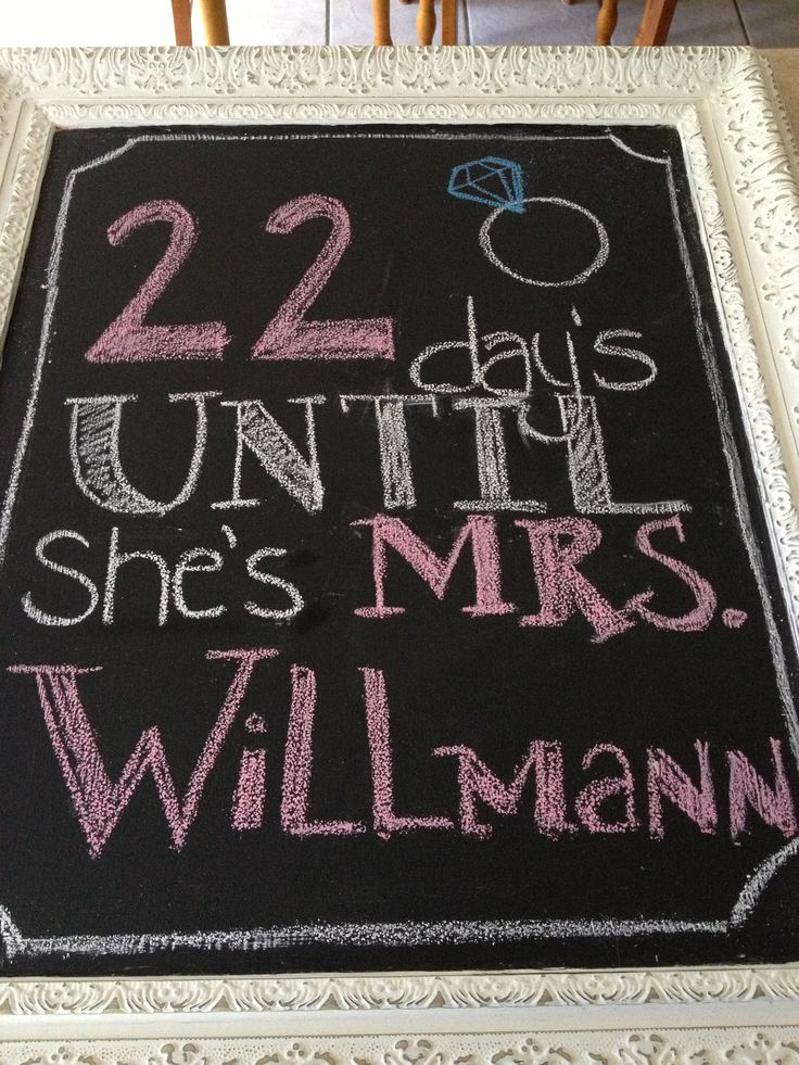 Bridal shower chalkboard countdown. @Carina . . . Schimpf decor that Stacie can keep for their little home might be a good idea for a limited budget. Stuff that won't just get thrown away after the shower.