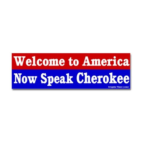 Welcome to America - Now Speak Cherokee