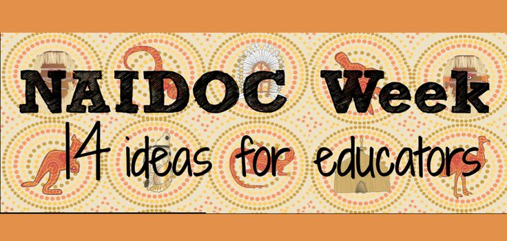 14 ideas for educators to commemorate NAIDOC Week.