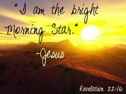Jesus the bright Morning Star  Revelation 22:16