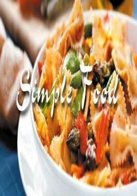 Simple Food - So simple, so delicious