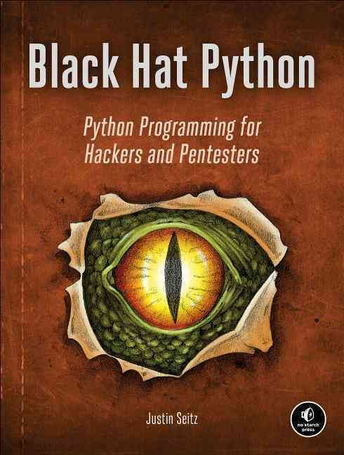 Hat Python: Python Programming for Hackers and Pentesters