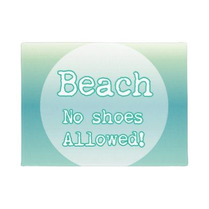 Aqua Beach Life Trendy Typography No shoes Allowed Doormat - diy cyo customize create your own personalize