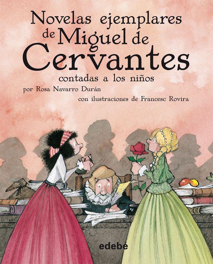 """""""Novelas ejemplares de Miguel de Cervantes contadas a los niños"""" - Rosa Navarro Durán (Edebé)"""