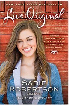 Teen girls will enjoy Sadie Robertson's book Live Original.  #DuckDynasty