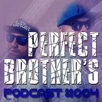 Perfect Brothers @ PODCAST_004 - 25/OUTUBRO/2014 by perfectbrothers on SoundCloud