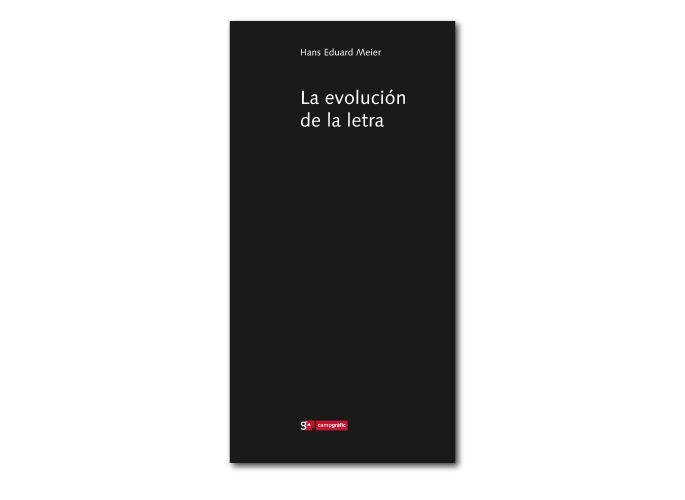 La evolución de la letra  Hans Eduard Meier     60 páginas  29,7 x 15,5 cm., rústica  Ilustraciones en B/N  ISBN 978-84-96657-23-6    60 páginas  29,7 x 15,5 cm., rústica  Ilustraciones en B/N  ISBN 978-84-96657-23-6