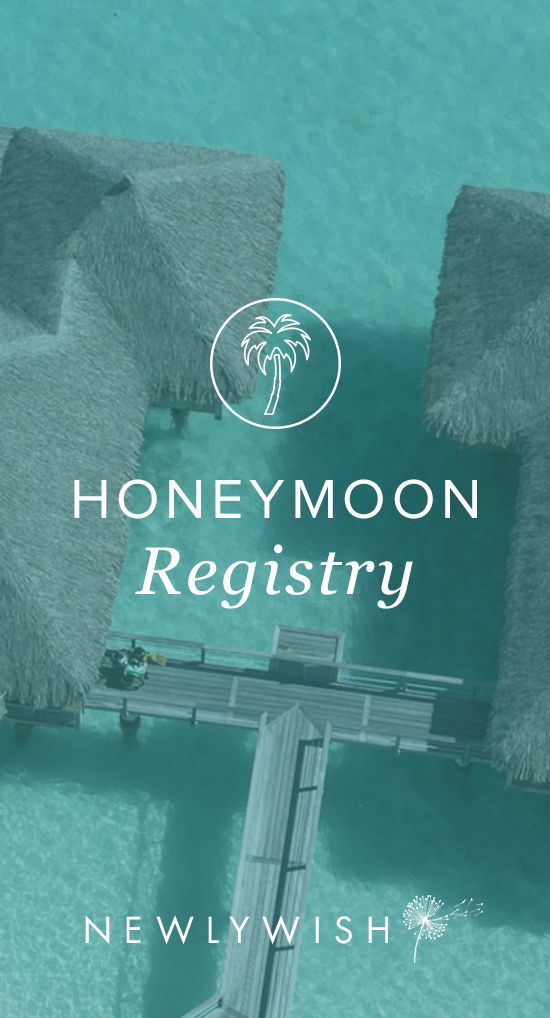 What's the best wedding present? An AWESOME honeymoon! Sign up to register for yours