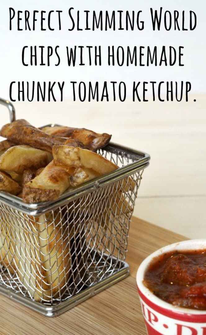 Perfect Slimming World chips with homemade chunky tomato ketchup....