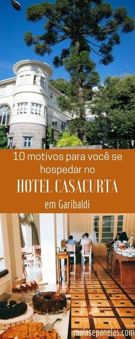 10 motivos para você se hospedar no Hotel Casacurta em Garibaldi, na Serra Gaúcha | Malas e Panelas