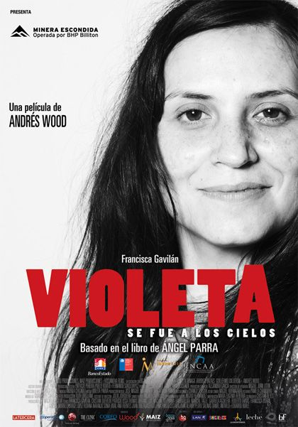 Poster Violeta Parra - Went To Heaven    I just watched this movie and feel like I found a treasure. She had a tragic childhood and always felt ugly.  She was passionate about her (Chilean) people and used art,, poetry, and song to create love and unity. Tragically, she could not keep herself together.