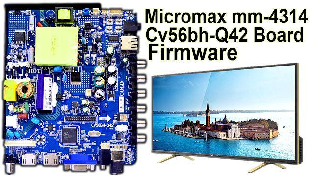 Micromax mm-4314 TV Firmware File Cv56bh-Q42 Board Firmware