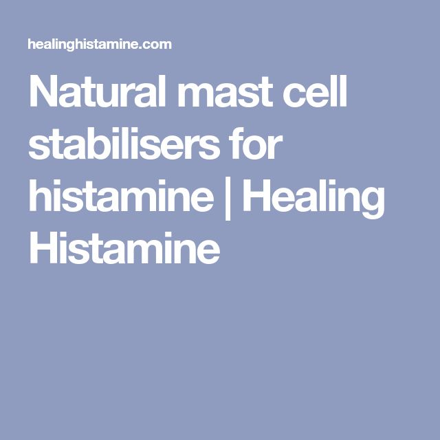 Natural mast cell stabilisers for histamine | Healing Histamine