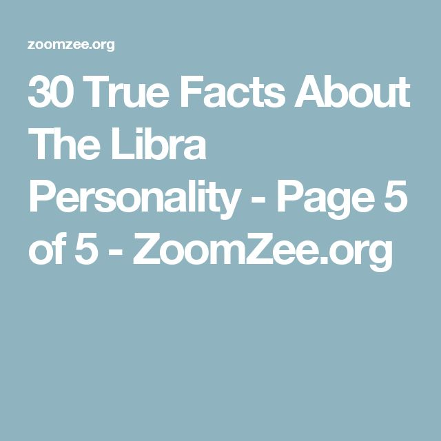 30 True Facts About The Libra Personality - Page 5 of 5 - ZoomZee.org