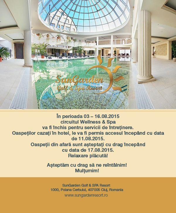 Anunț Wellness & Spa închis 03 – 16.08.2015 - Sun Garden Resort