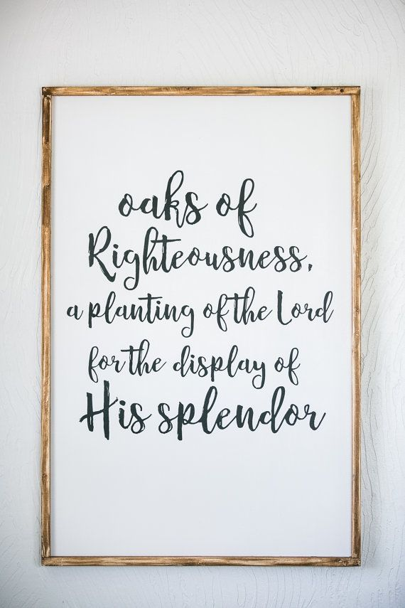 Oaks of Righteousness Isaiah 61 Bible Quote by Sophistiqa on Etsy